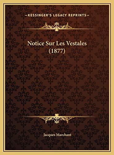 9781169699502: Notice Sur Les Vestales (1877) (French Edition)