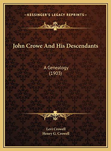 9781169701038: John Crowe And His Descendants: A Genealogy (1903)