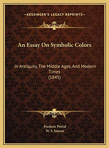 9781169701144: An Essay On Symbolic Colors: In Antiquity, The Middle Ages, And Modern Times (1845)
