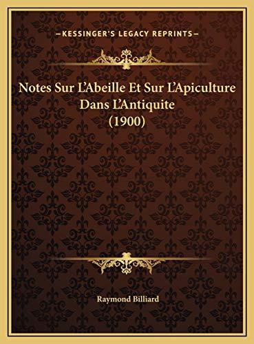 9781169701403: Notes Sur L'Abeille Et Sur L'Apiculture Dans L'Antiquite (1900)
