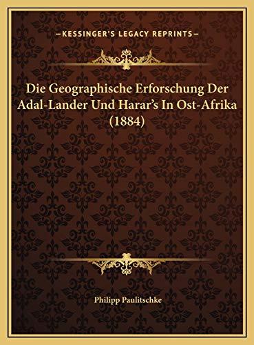 9781169703155: Die Geographische Erforschung Der Adal-Lander Und Harar's in Ost-Afrika (1884)