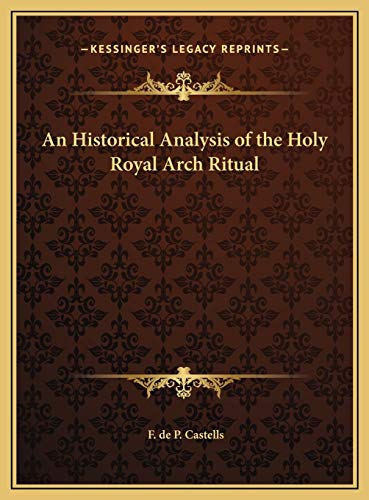 9781169703247: An Historical Analysis of the Holy Royal Arch Ritual