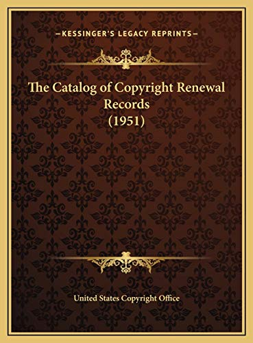 9781169703322: The Catalog of Copyright Renewal Records (1951)