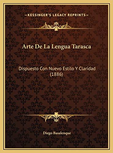 9781169704671: Arte De La Lengua Tarasca: Dispuesto Con Nuevo Estilo Y Claridad (1886) (Spanish Edition)