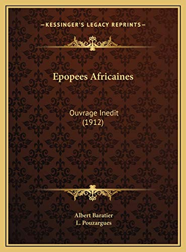 9781169706996: Epopees Africaines: Ouvrage Inedit (1912) (French Edition)