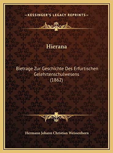 9781169707689: Hierana: Bietrage Zur Geschichte Des Erfurtischen Gelehrtenschulwesens (1862)
