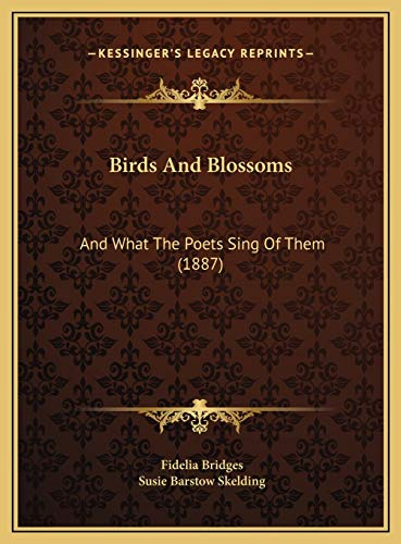 9781169708525: Birds And Blossoms: And What The Poets Sing Of Them (1887)