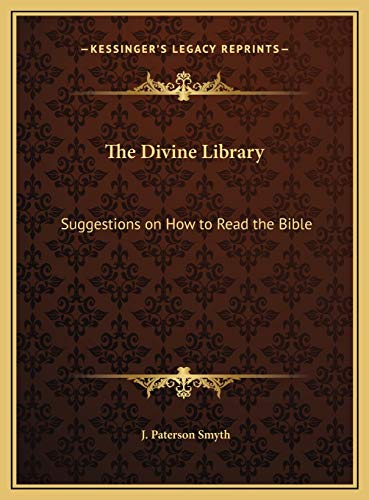 9781169710054: The Divine Library: Suggestions on How to Read the Bible