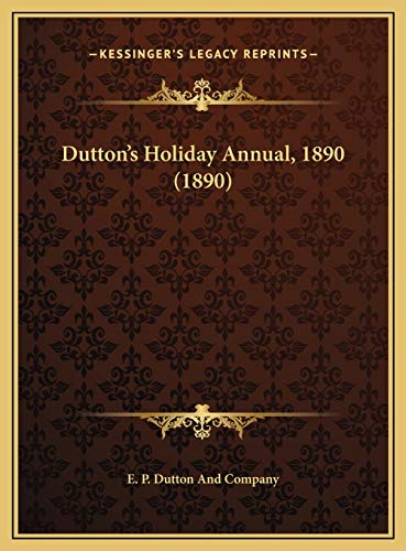 9781169711082: Dutton's Holiday Annual, 1890 (1890)