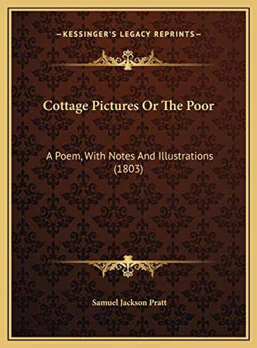9781169711235: Cottage Pictures Or The Poor: A Poem, With Notes And Illustrations (1803)