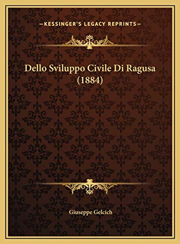 9781169712317: Dello Sviluppo Civile Di Ragusa (1884)