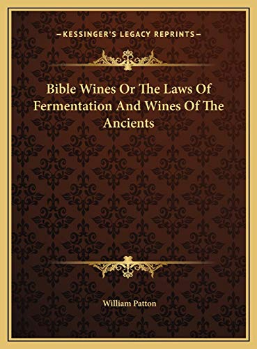 9781169712409: Bible Wines Or The Laws Of Fermentation And Wines Of The Ancients