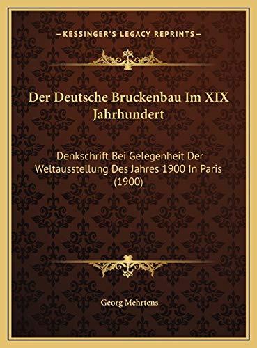 9781169713697: Der Deutsche Bruckenbau Im XIX Jahrhundert: Denkschrift Bei Gelegenheit Der Weltausstellung Des Jahres 1900 in Paris (1900)