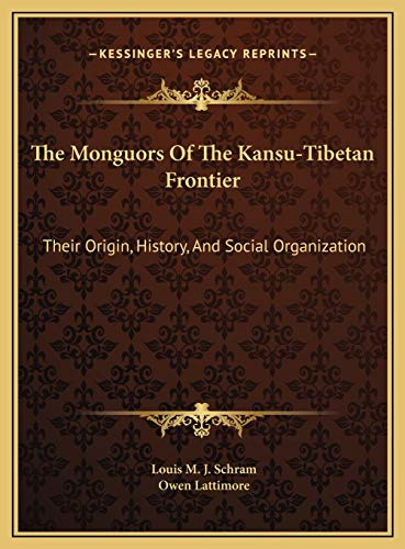 9781169714137: The Monguors Of The Kansu-Tibetan Frontier: Their Origin, History, And Social Organization