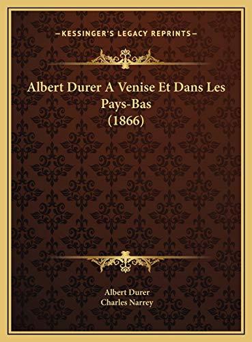 9781169716186: Albert Durer A Venise Et Dans Les Pays-Bas (1866) (French Edition)