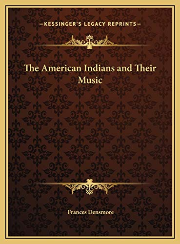 9781169716445: The American Indians and Their Music