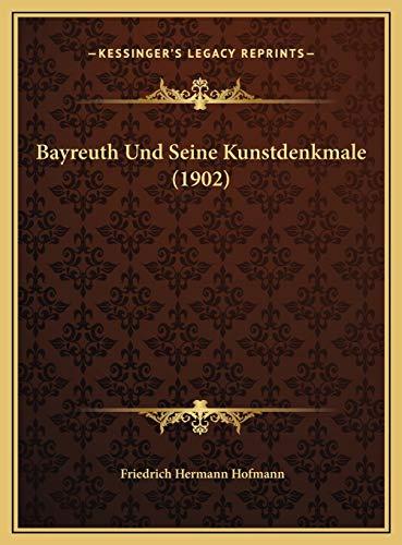 9781169716858: Bayreuth Und Seine Kunstdenkmale (1902)