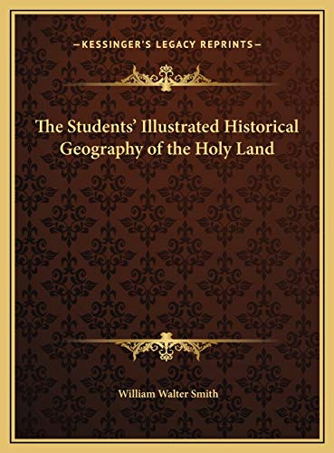 9781169717022: The Students' Illustrated Historical Geography of the Holy Land