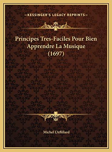 9781169717305: Principes Tres-Faciles Pour Bien Apprendre La Musique (1697)