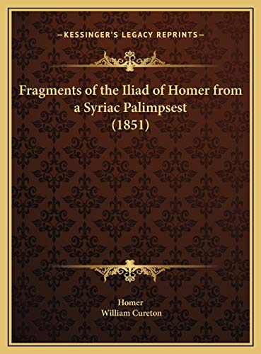 9781169717367: Fragments of the Iliad of Homer from a Syriac Palimpsest (1851)
