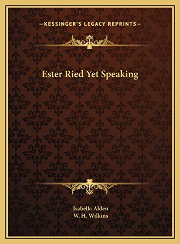 Ester Ried Yet Speaking (1169717691) by Isabella Alden; W. H. Wilkins