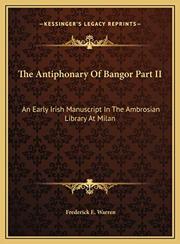 9781169717879: The Antiphonary Of Bangor Part II: An Early Irish Manuscript In The Ambrosian Library At Milan