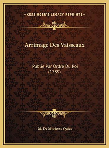 9781169717985: Arrimage Des Vaisseaux: Publie Par Ordre Du Roi (1789) (French Edition)