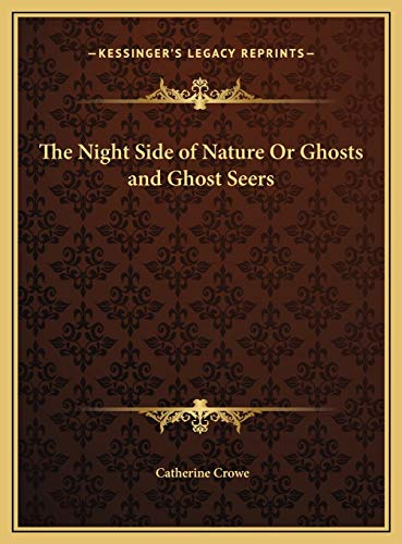 9781169718449: The Night Side of Nature Or Ghosts and Ghost Seers