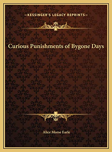 9781169718494: Curious Punishments of Bygone Days