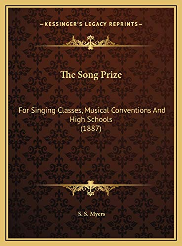 9781169720237: The Song Prize: For Singing Classes, Musical Conventions And High Schools (1887)