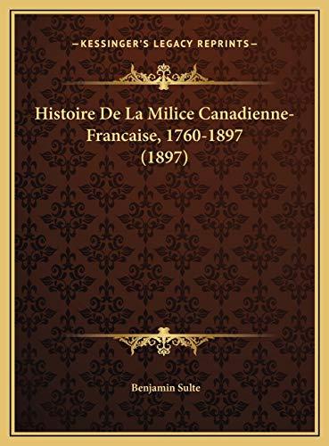 9781169720343: Histoire De La Milice Canadienne-Francaise, 1760-1897 (1897) (French Edition)