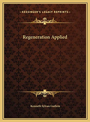 Regeneration Applied (9781169721418) by Kenneth Sylvan Guthrie