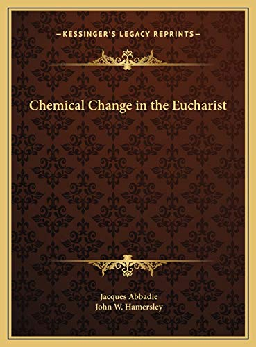 9781169721425: Chemical Change in the Eucharist