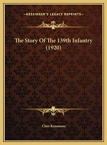 9781169722514: The Story Of The 139th Infantry (1920)