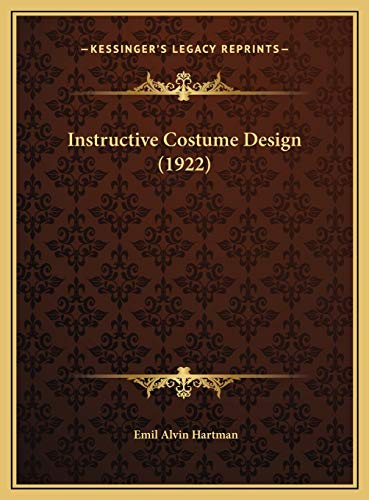 9781169723160: Instructive Costume Design (1922)