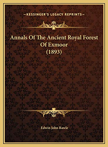 9781169723733: Annals of the Ancient Royal Forest of Exmoor (1893)