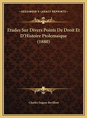 9781169723924: Etudes Sur Divers Points De Droit Et D'Histoire Ptolemaique (1880) (French Edition)