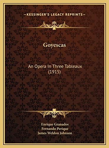 9781169724723: Goyescas: An Opera In Three Tableaux (1915)