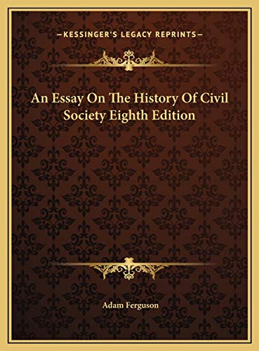 ferguson essay on the history of civil society Adam ferguson is the author of an essay on the history of civil society (394 avg rating, 36 ratings, 6 reviews, published 1980), versuch über die geschi.