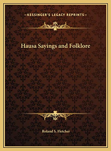 9781169724785: Hausa Sayings and Folklore