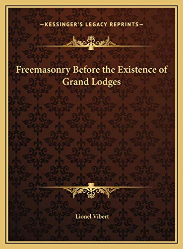 9781169724839: Freemasonry Before the Existence of Grand Lodges