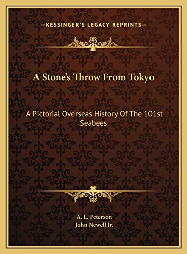 9781169725645: A Stone's Throw From Tokyo: A Pictorial Overseas History Of The 101st Seabees