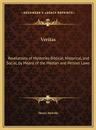 9781169726178: Veritas: Revelations of Mysteries Biblical, Historical, and Social, by Means of the Median and Persian Laws
