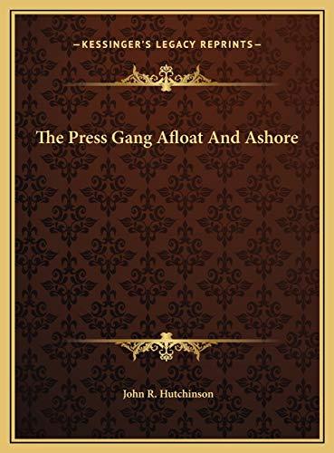 9781169726727: The Press Gang Afloat And Ashore