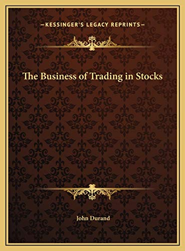 9781169726796: The Business of Trading in Stocks