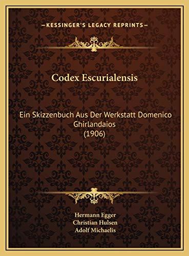 9781169727694: Codex Escurialensis: Ein Skizzenbuch Aus Der Werkstatt Domenico Ghirlandaios (1906)