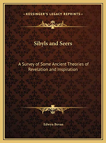 9781169728806: Sibyls and Seers: A Survey of Some Ancient Theories of Revelation and Inspiration