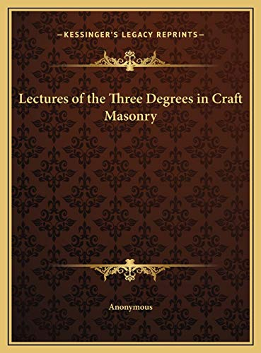 9781169729322: Lectures of the Three Degrees in Craft Masonry