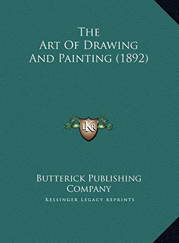 9781169729599: The Art Of Drawing And Painting (1892)