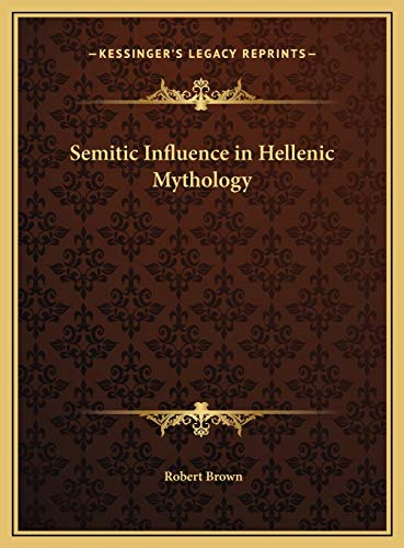 9781169729858: Semitic Influence in Hellenic Mythology
